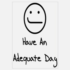 Have An Adequate Day