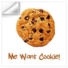 Me Want Cookie Wall Decal