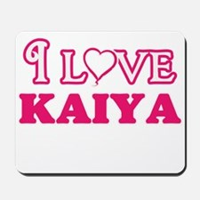 I Love Kaiya Mousepad