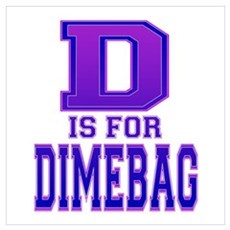 D is for Dimebag Poster