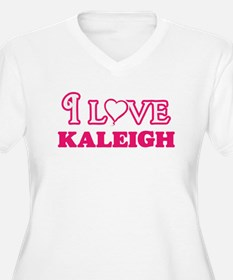 I Love Kaleigh Plus Size T-Shirt