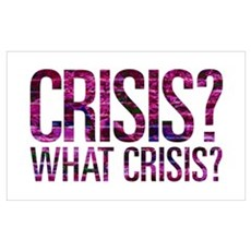 What Crisis? Poster