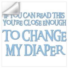 CHANGE MY DIAPER Wall Decal