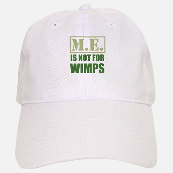 ME is not for wimps Cap