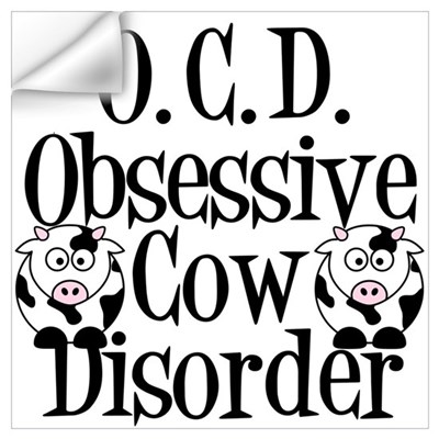 Obsessive Cow Disorder Wall Decal