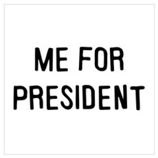 Me for president Framed Print
