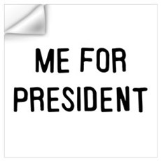 Me for president Wall Decal