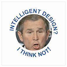 Intelligent Design? I think not! Poster