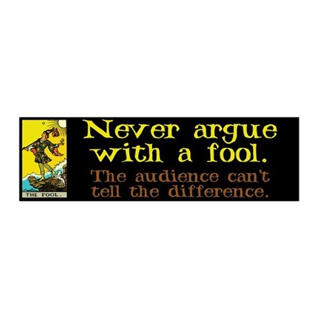 Never Argue With a Fool 21x7 Wall Peel