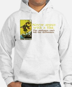 Never Argue With a Fool Hoodie