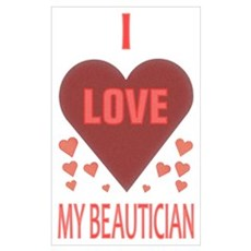 I Love My Beautician Poster