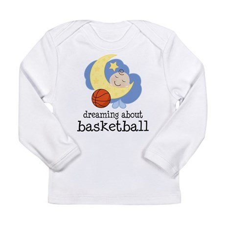 Dreaming About Basketball Long Sleeve Infant T-Shi