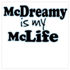 McDreamy is My McLife Poster