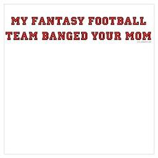 My Fantasy Football Team Bang Poster