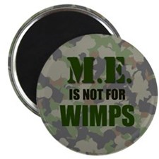 ME is not for wimps Magnet