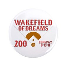 "Wakefield Of Dreams # 200 3.5"" Button"