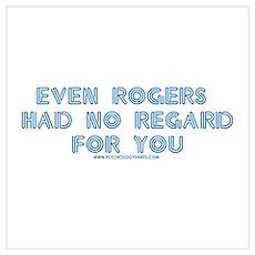 Rogers Had No Regard Poster