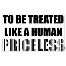 To Be Treated Like A Human Priceless Framed Print