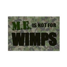 ME is not for wimps Rectangle Magnet (10 pack)