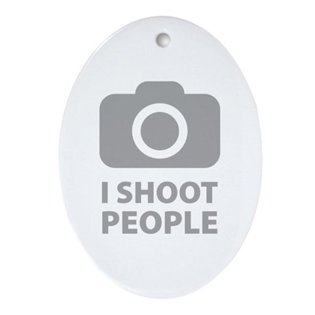 I Shoot People Ornament (Oval)
