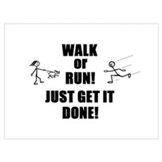 WALK OR RUN JUST GET IT DONE! Framed Print