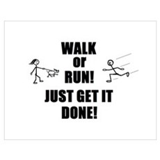WALK OR RUN JUST GET IT DONE! Poster