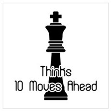 Thinks 10 Moves Ahead Poster