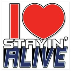 STAYIN ALIVE [I Love/I Heart Staying Alive] Large Poster