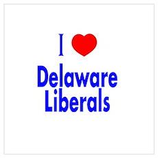 I Love Delaware Liberals Poster