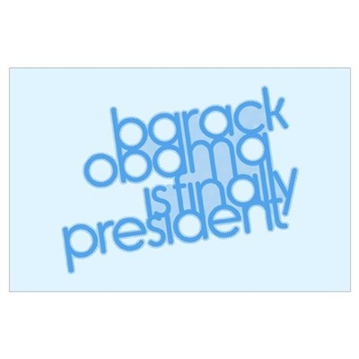 Obama is Finally President (Small) Poster
