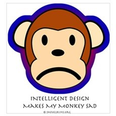 Intelligent Design Makes My Monkey Sad... Framed P Poster