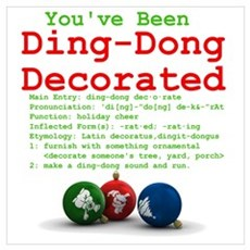 You've Been Ding-Dong Decorat Poster