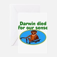 Darwin died for our sense Greeting Card