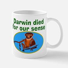 Darwin died for our sense Mug