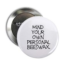 "Personal Beeswax 2.25"" Button"