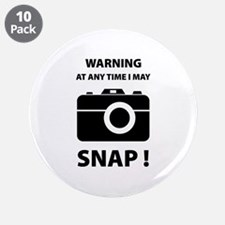 """I May Snap 3.5"""" Button (10 pack)"""
