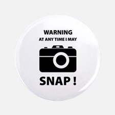 """I May Snap 3.5"""" Button (100 pack)"""