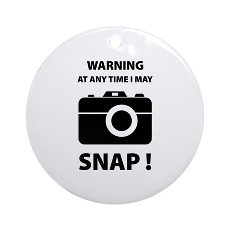 I May Snap Ornament (Round)