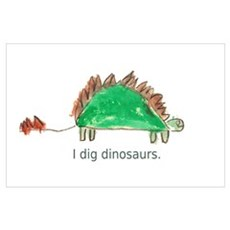 I dig dinosaurs. Poster