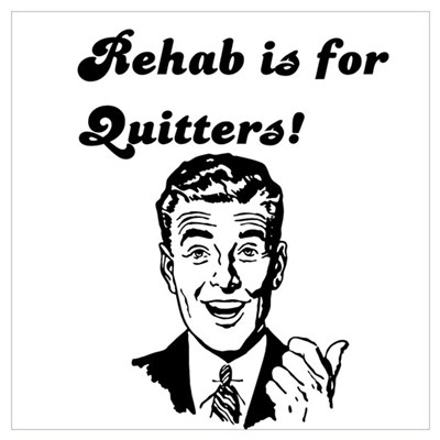 Rehab is for quitters 2 Poster