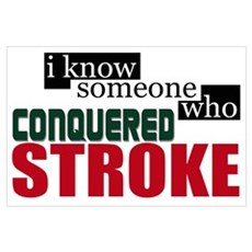 I Know Someone Who Conquered Stroke P Poster