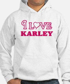 I Love Karley Sweatshirt