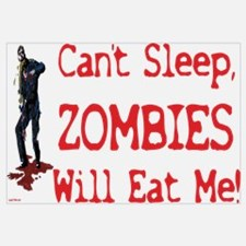 Can't Sleep Zombies Will Eat Me