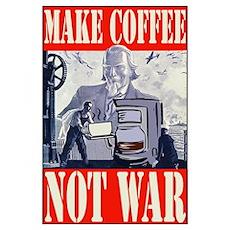 Make Coffee Not War Poster