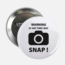 """I May Snap 2.25"""" Button"""