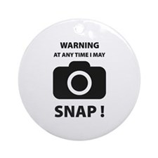 I May Snap Ornament (Round)