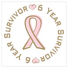 6 Year Breast Cancer Survivor Poster