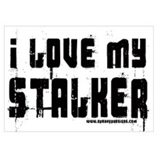 I Love My Stalker Poster
