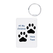 All My Children Have Paws 1 Keychains