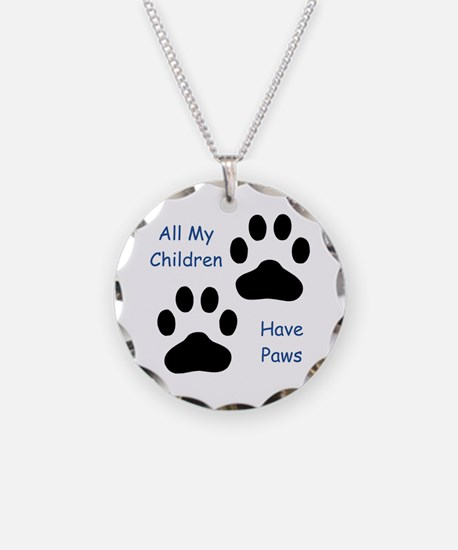 All My Children Have Paws 1 Necklace Circle Charm